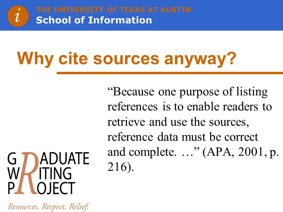 THE UNIVERSITY OF TEXAS AT AUSTIN School of Information Why cite sources anyway.