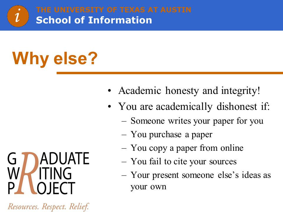 THE UNIVERSITY OF TEXAS AT AUSTIN School of Information Why else.