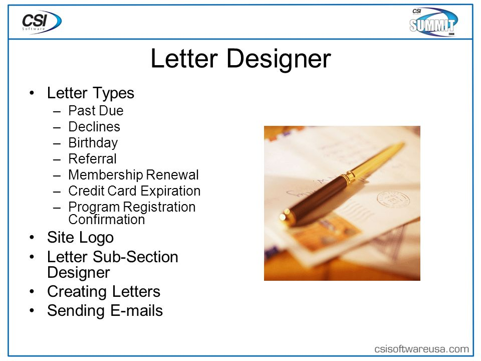 Letter Designer Letter Types –Past Due –Declines –Birthday –Referral –Membership Renewal –Credit Card Expiration –Program Registration Confirmation Site Logo Letter Sub-Section Designer Creating Letters Sending E-mails
