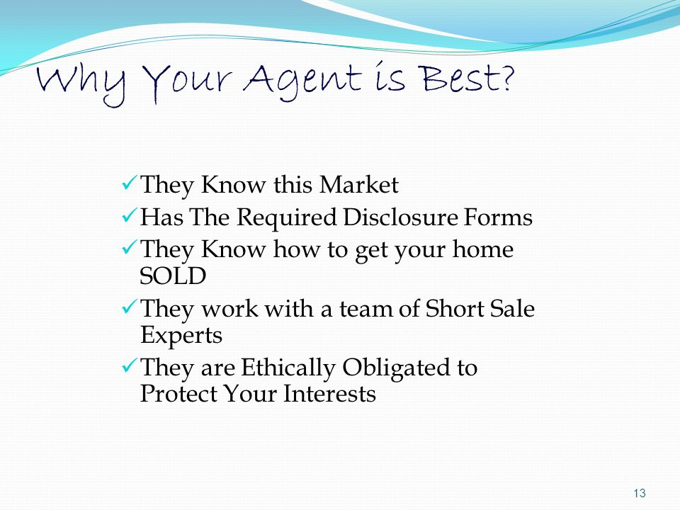 Why Your Agent is Best.