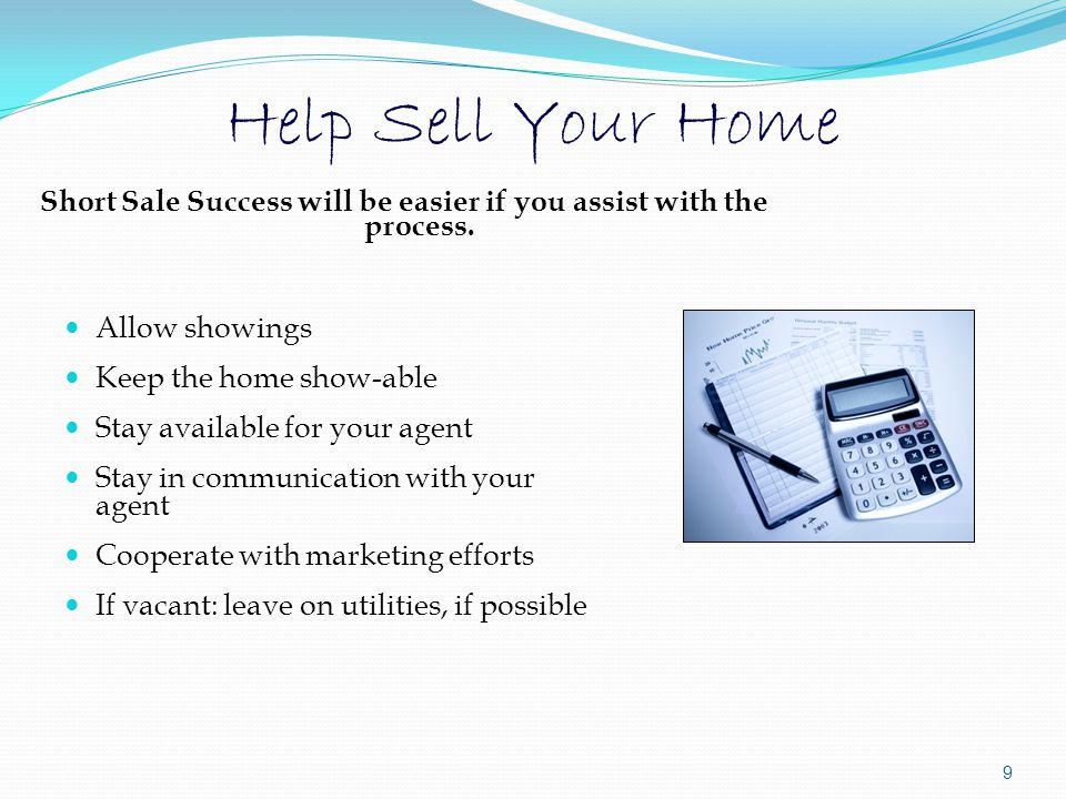 Help Sell Your Home Short Sale Success will be easier if you assist with the process.