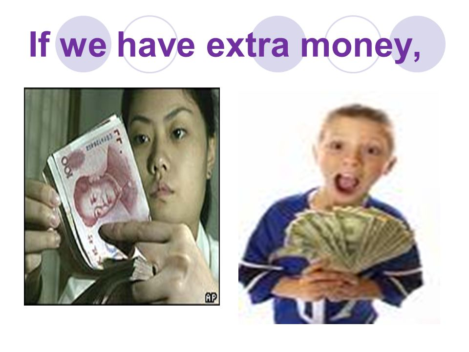If we have extra money,