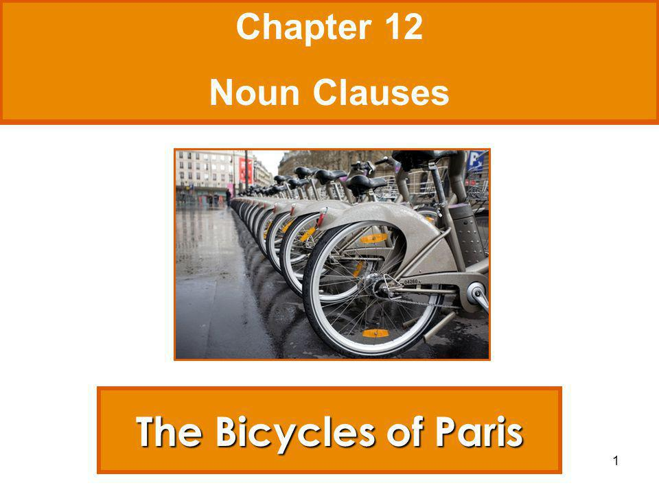 1 The Bicycles of Paris Chapter 12 Noun Clauses