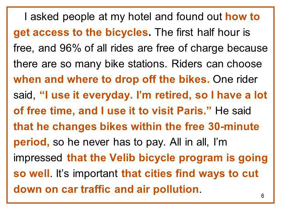 6 I asked people at my hotel and found out how to get access to the bicycles.