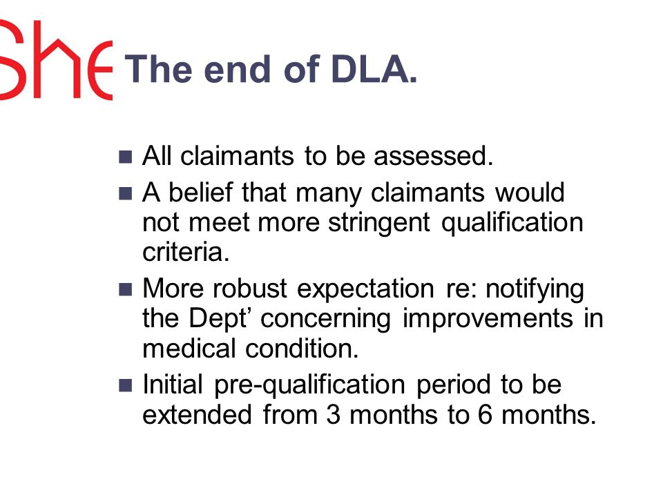 The end of DLA. All claimants to be assessed.