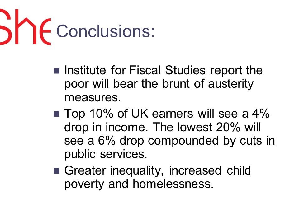 Conclusions: Institute for Fiscal Studies report the poor will bear the brunt of austerity measures.