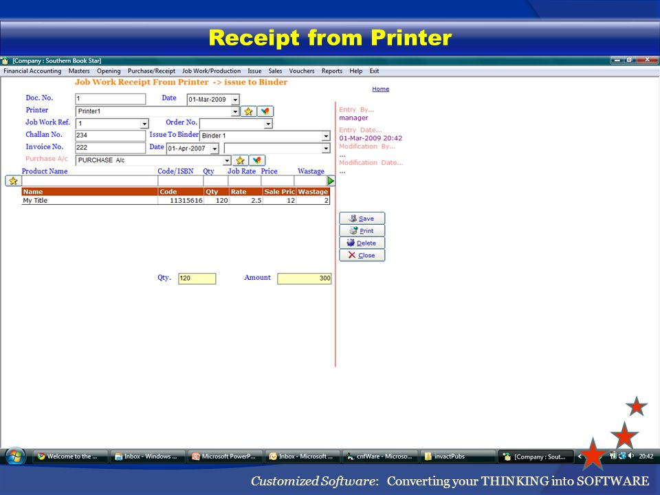 Receipt from Printer Customized Software: Converting your THINKING into SOFTWARE