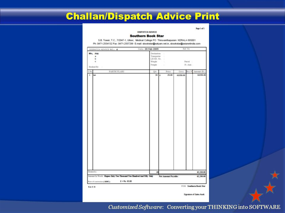Challan/Dispatch Advice Print Customized Software: Converting your THINKING into SOFTWARE