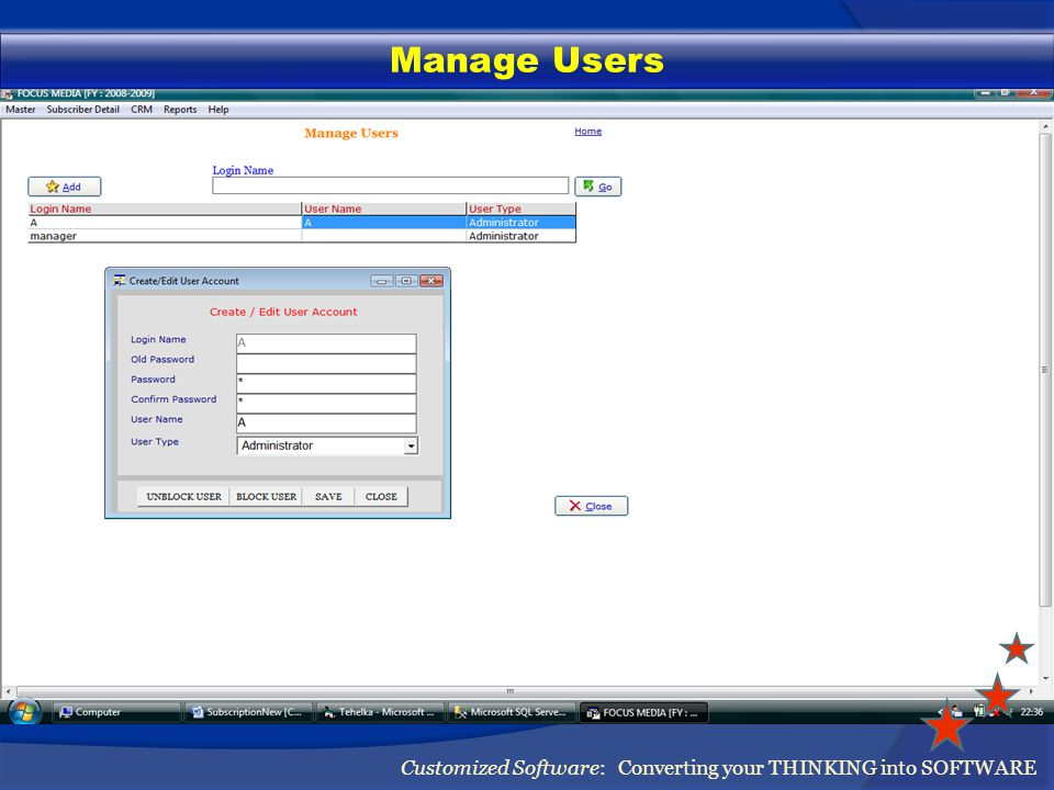 Manage Users Customized Software: Converting your THINKING into SOFTWARE