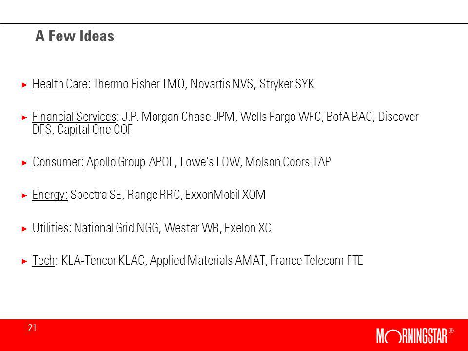 21 A Few Ideas × Health Care: Thermo Fisher TMO, Novartis NVS, Stryker SYK × Financial Services: J.P.