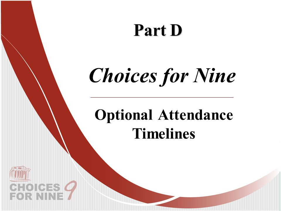 Part D Optional Attendance Choices for Nine Timelines