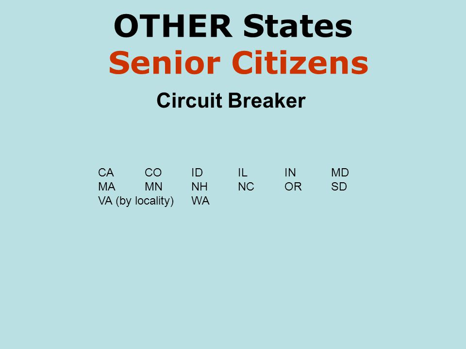 OTHER States Senior Citizens Circuit Breaker CACOIDILINMD MAMNNHNCORSD VA (by locality)WA