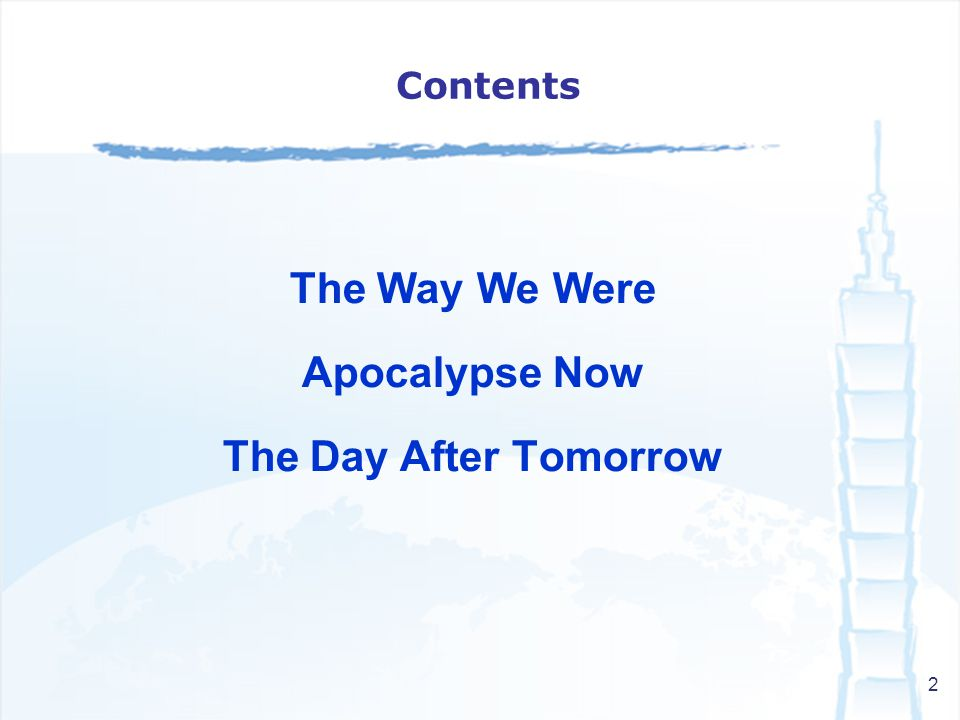 2 The Way We Were Apocalypse Now The Day After Tomorrow Contents