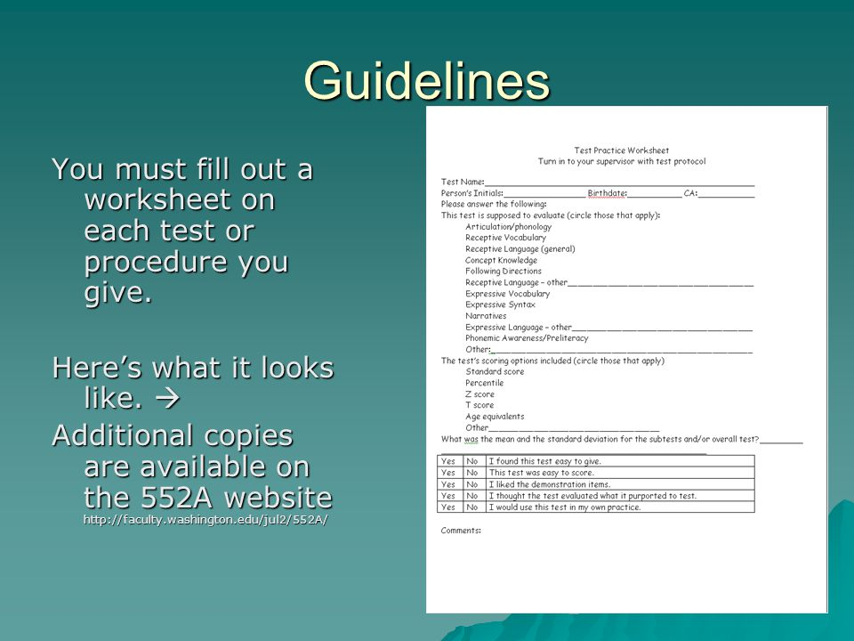 Guidelines You must fill out a worksheet on each test or procedure you give.