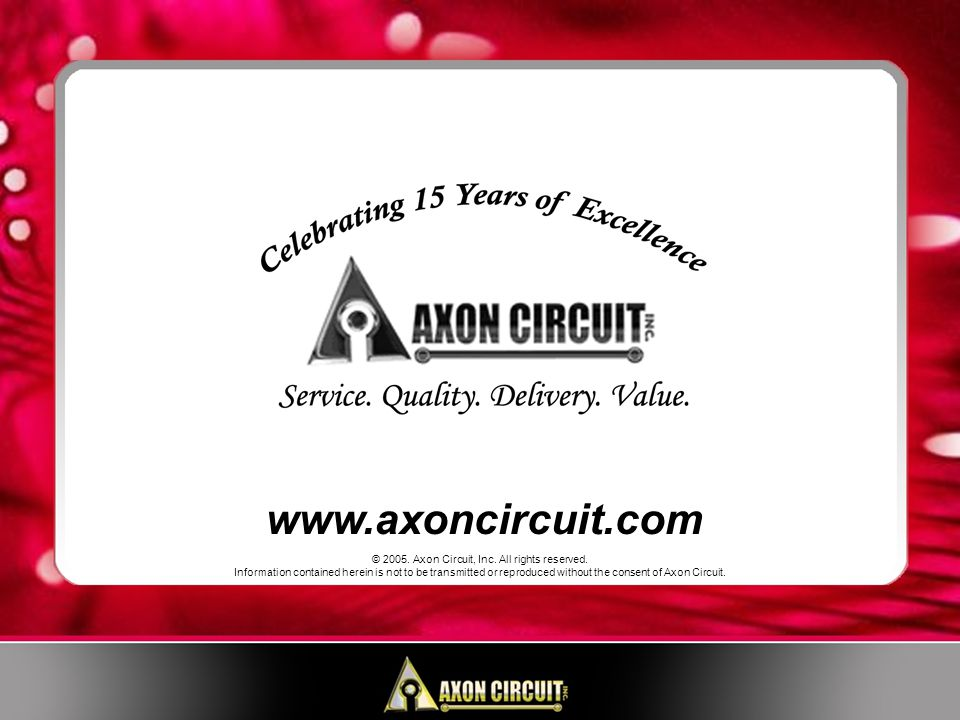 www.axoncircuit.com © 2005. Axon Circuit, Inc. All rights reserved.