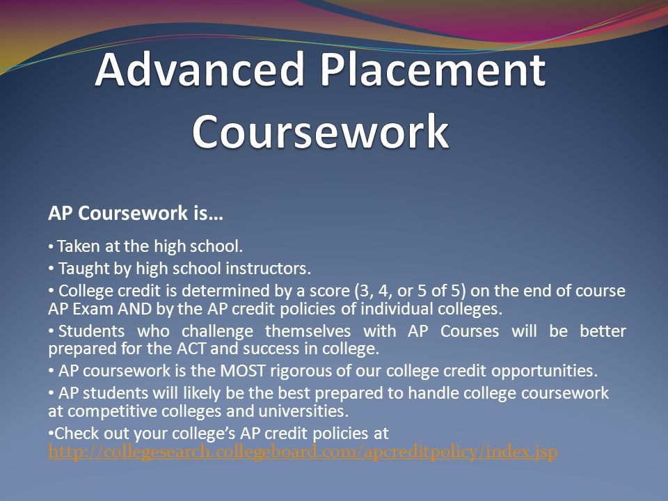AP Coursework is… Taken at the high school. Taught by high school instructors.