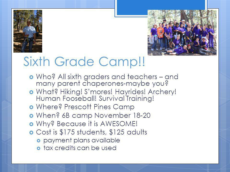 Sixth Grade Camp!. Who. All sixth graders and teachers – and many parent chaperones-maybe you.
