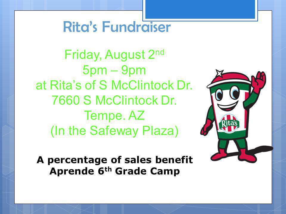 Ritas Fundraiser Friday, August 2 nd 5pm – 9pm at Ritas of S McClintock Dr.