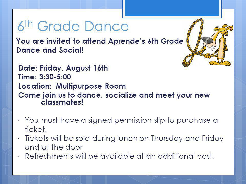 6 th Grade Dance You are invited to attend Aprendes 6th Grade Dance and Social.