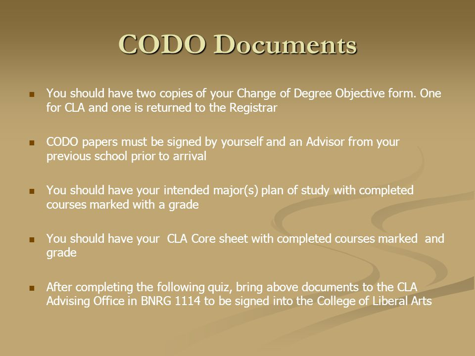 CODO Documents You should have two copies of your Change of Degree Objective form.