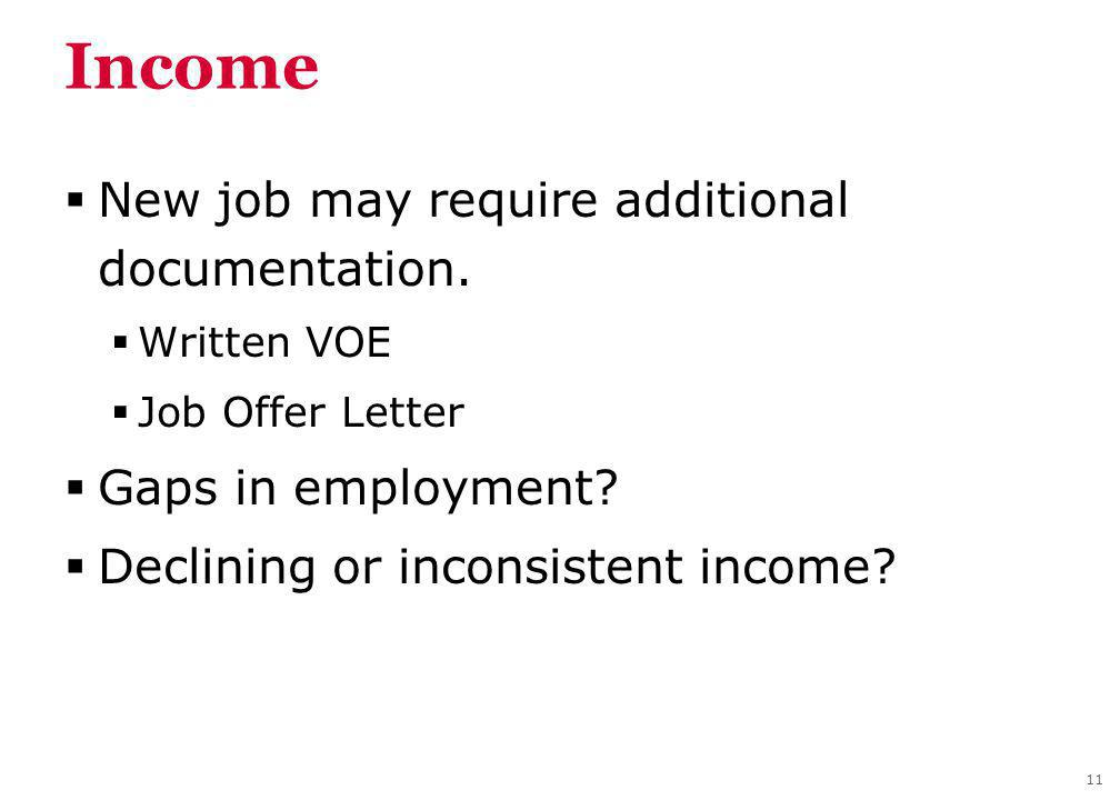Income New job may require additional documentation.