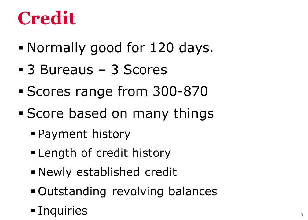 Credit Normally good for 120 days.