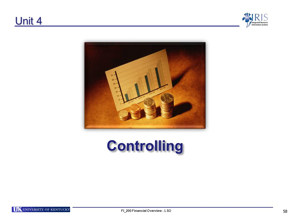 FI_200 Financial Overview - LSO 58 Unit 4 ControllingControlling