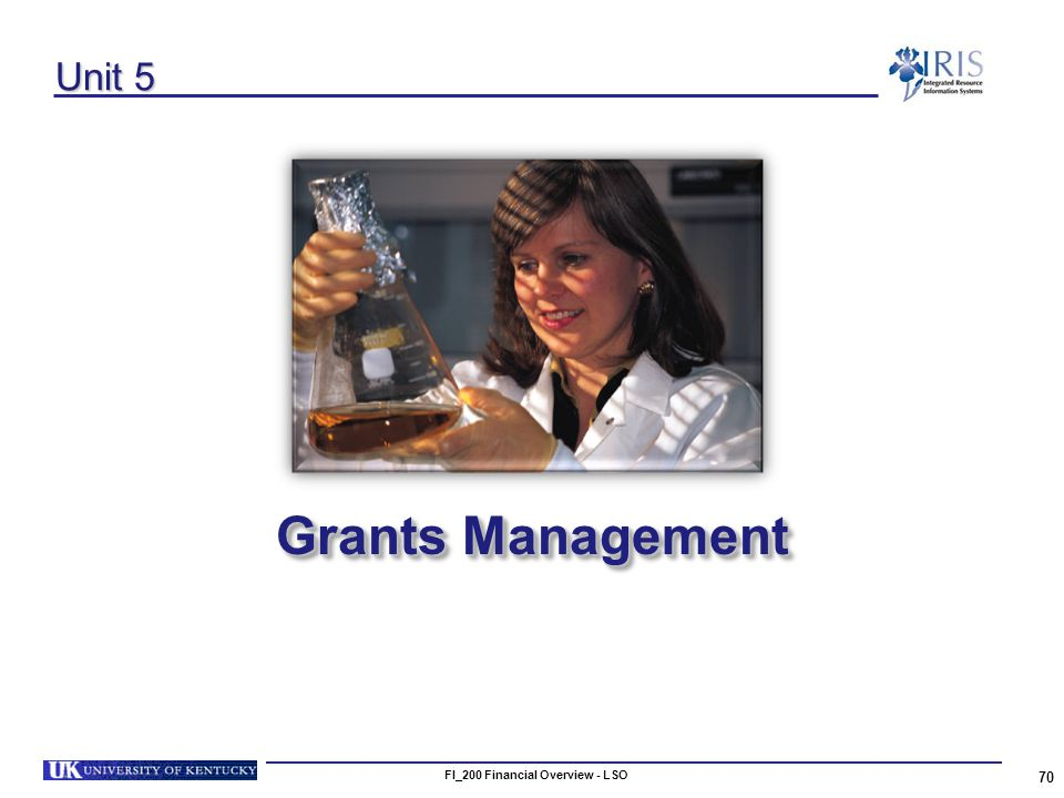 FI_200 Financial Overview - LSO 70 Unit 5 Grants Management