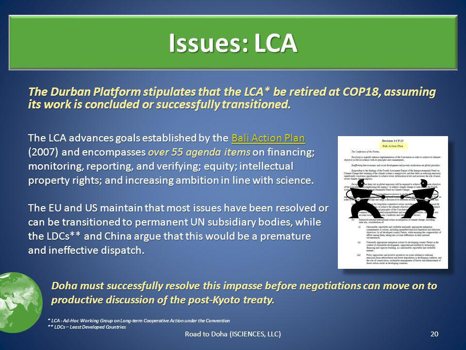 Issues: LCA The Durban Platform stipulates that the LCA* be retired at COP18, assuming its work is concluded or successfully transitioned.