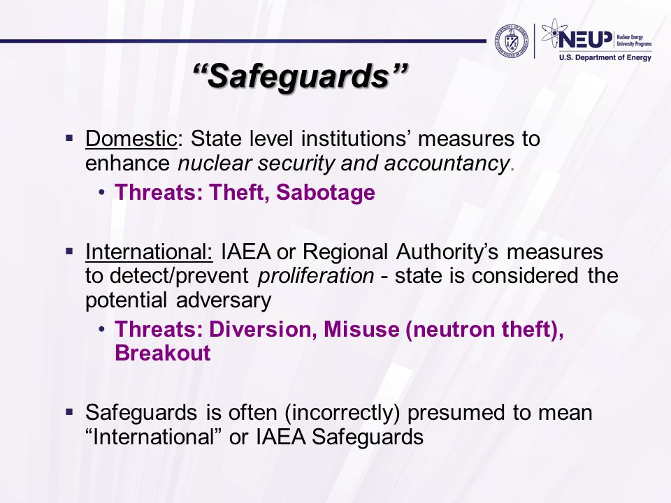 Safeguards Domestic: State level institutions measures to enhance nuclear security and accountancy.