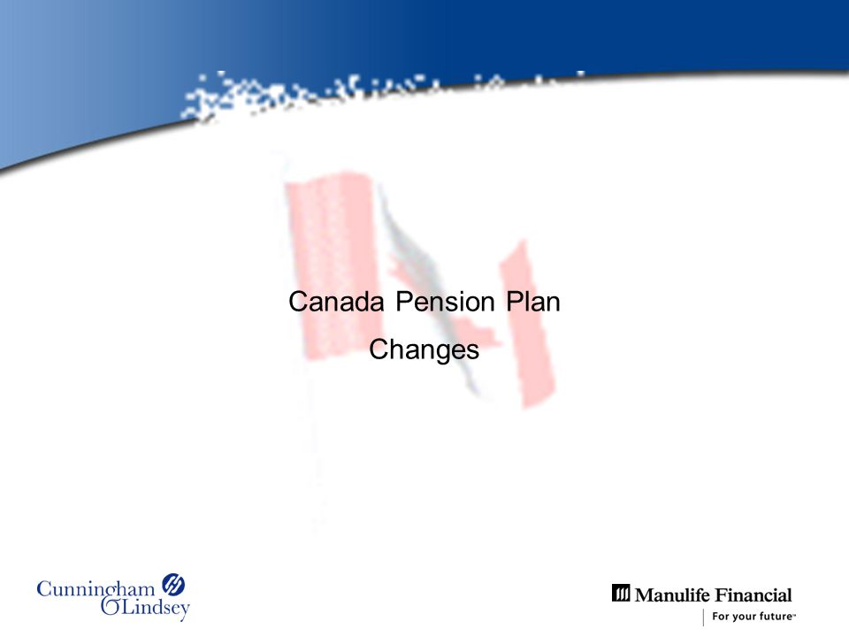 Canada Pension Plan Changes