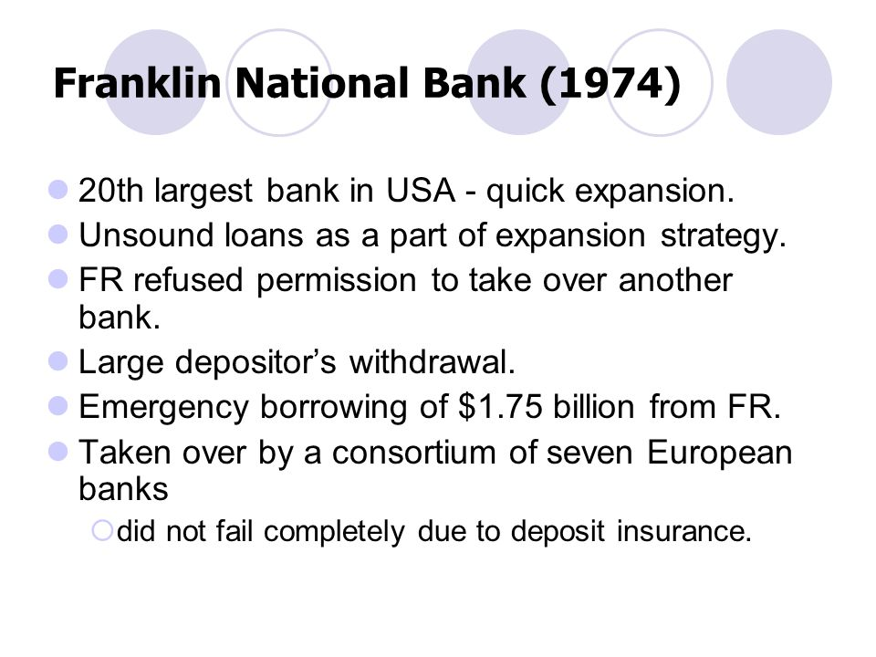 Franklin National Bank (1974) 20th largest bank in USA - quick expansion.