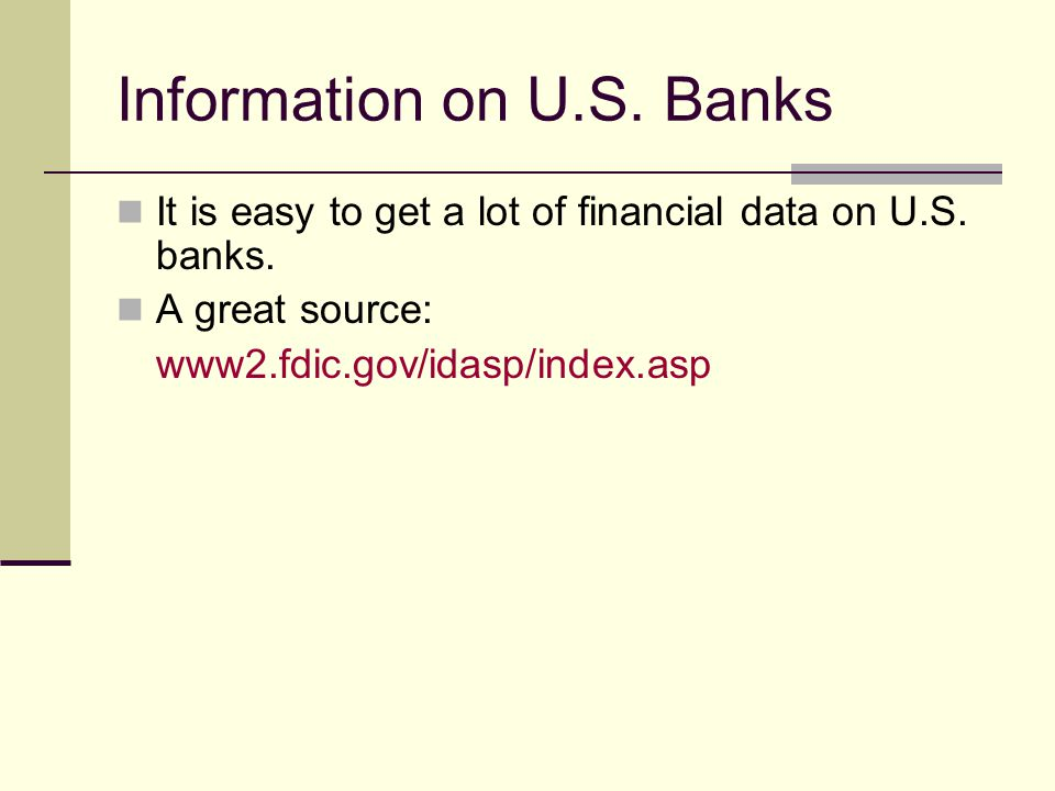 Information on U.S. Banks It is easy to get a lot of financial data on U.S.