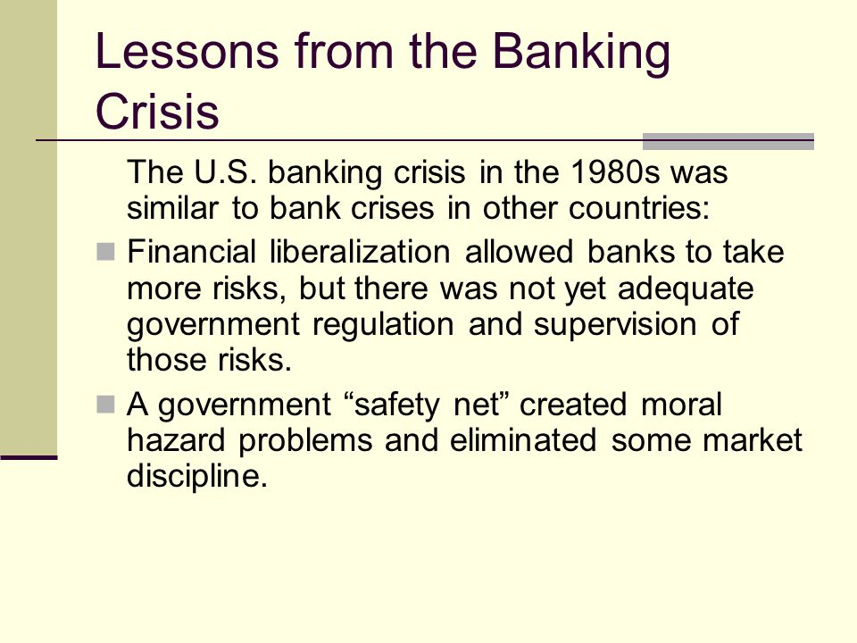 Lessons from the Banking Crisis The U.S.