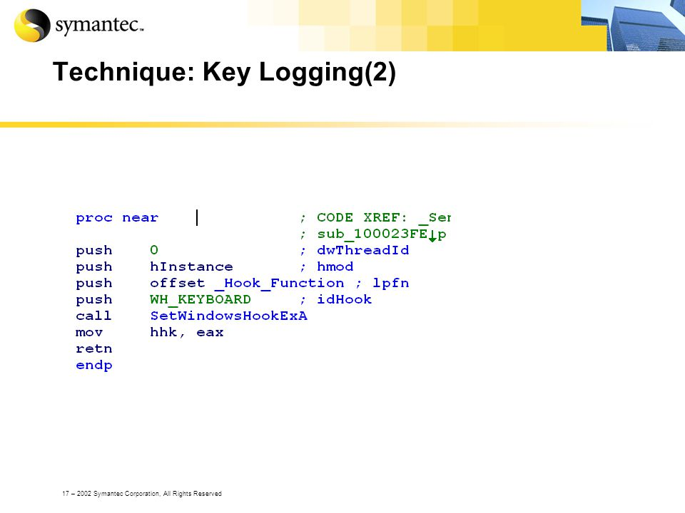 17 – 2002 Symantec Corporation, All Rights Reserved Technique: Key Logging(2)