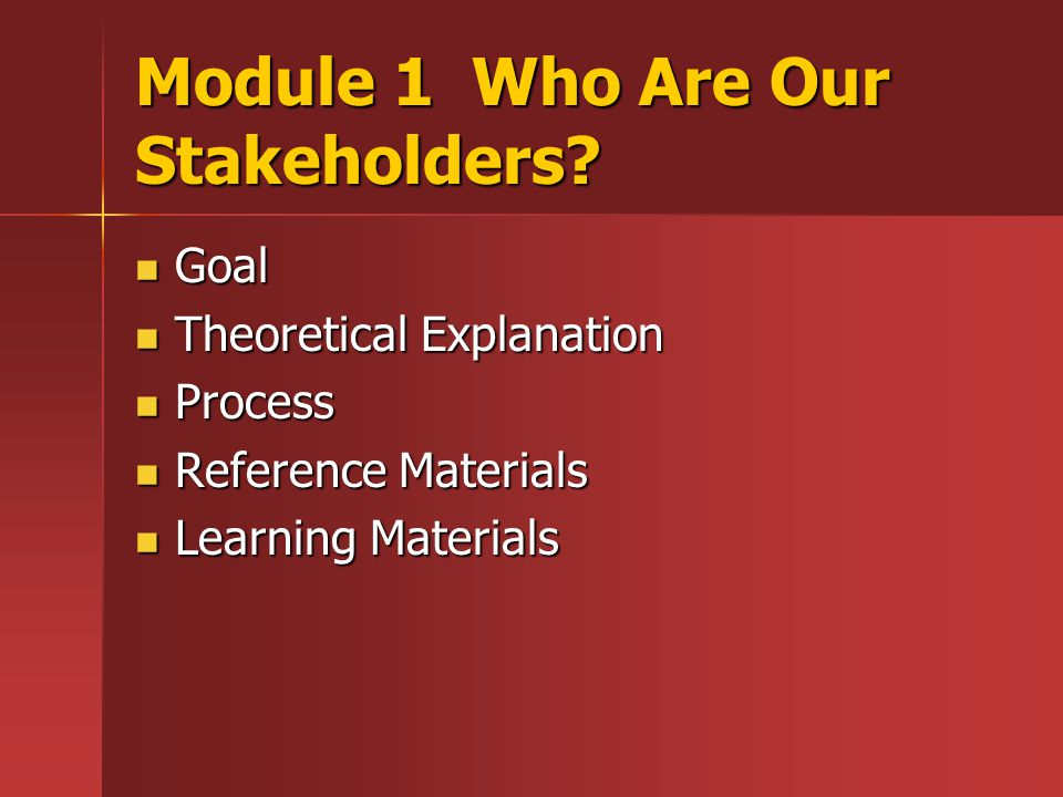 Module 1 Who Are Our Stakeholders.