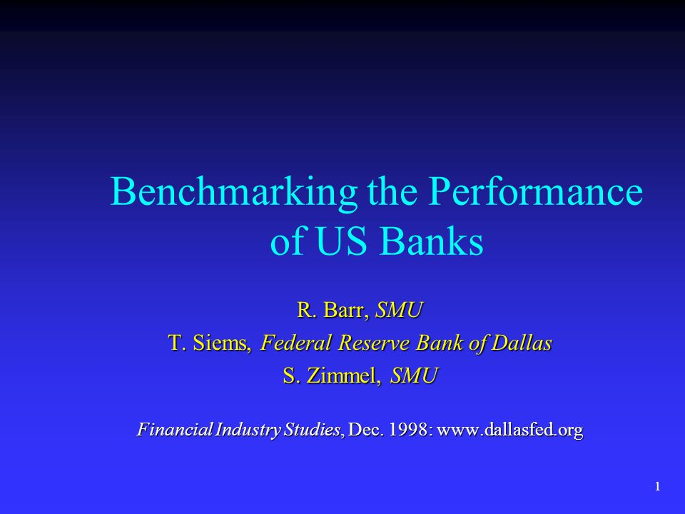 1 Benchmarking the Performance of US Banks R. Barr, SMU T.