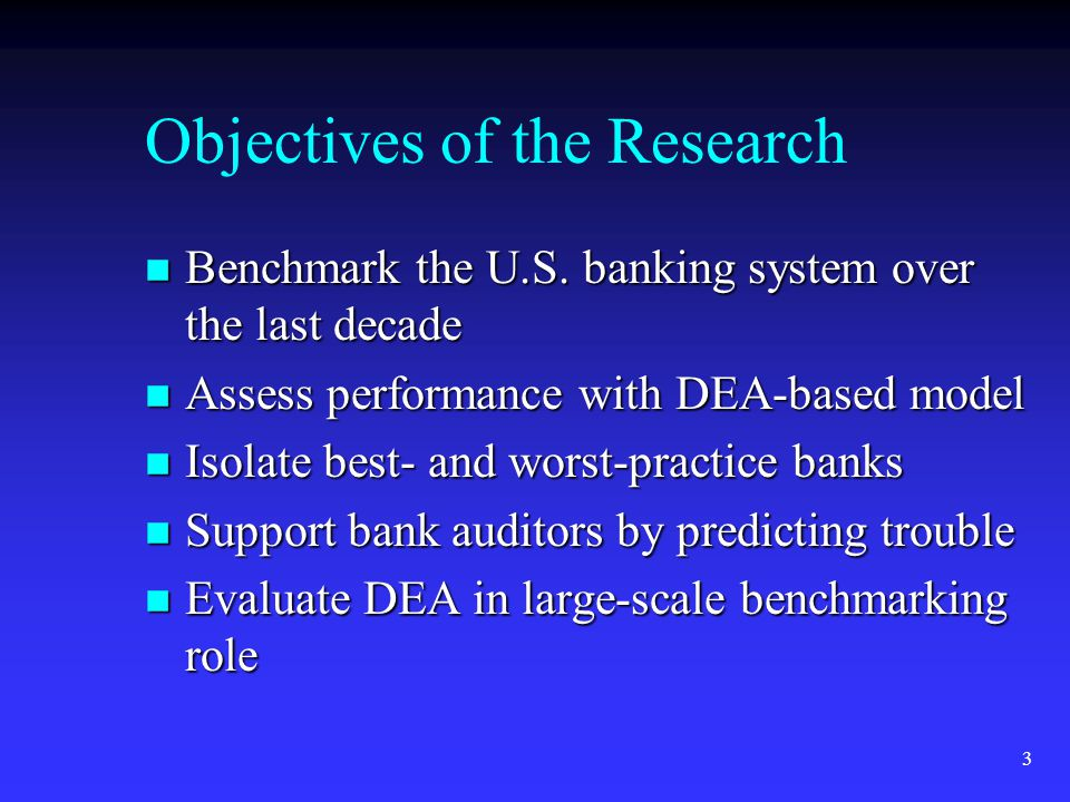 3 Objectives of the Research n Benchmark the U.S.