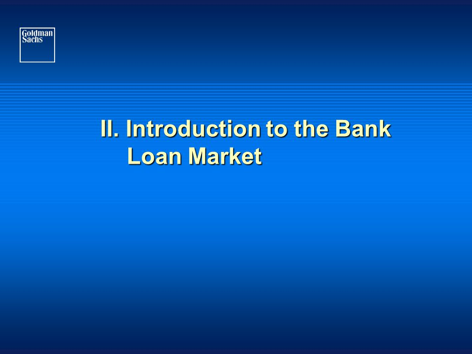 II. Introduction to the Bank Loan Market