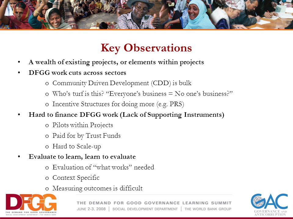Key Observations A wealth of existing projects, or elements within projects DFGG work cuts across sectors oCommunity Driven Development (CDD) is bulk oWhos turf is this.