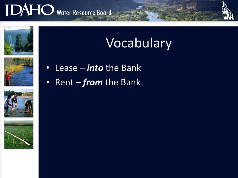 Vocabulary Lease – into the Bank Rent – from the Bank