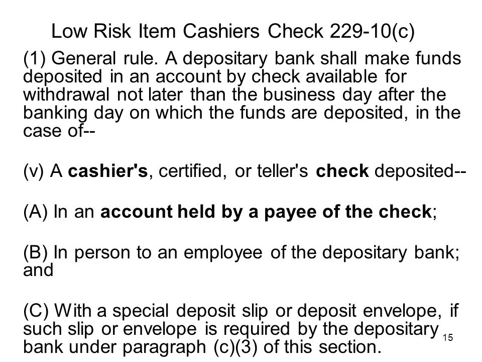 15 Low Risk Item Cashiers Check 229-10(c) (1) General rule.