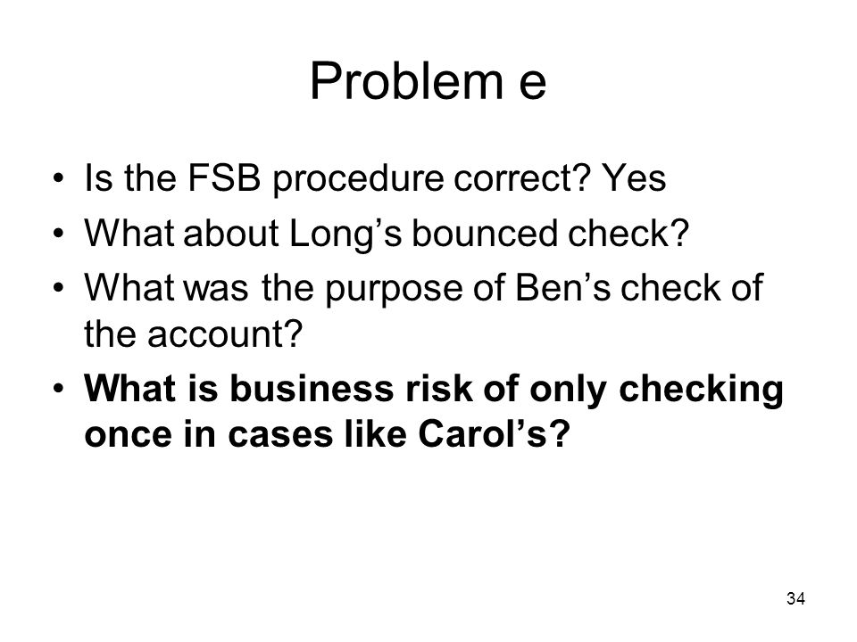 34 Problem e Is the FSB procedure correct. Yes What about Longs bounced check.