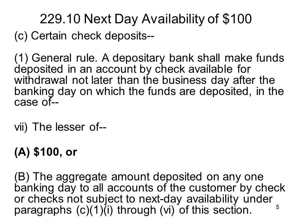 5 229.10 Next Day Availability of $100 (c) Certain check deposits-- (1) General rule.