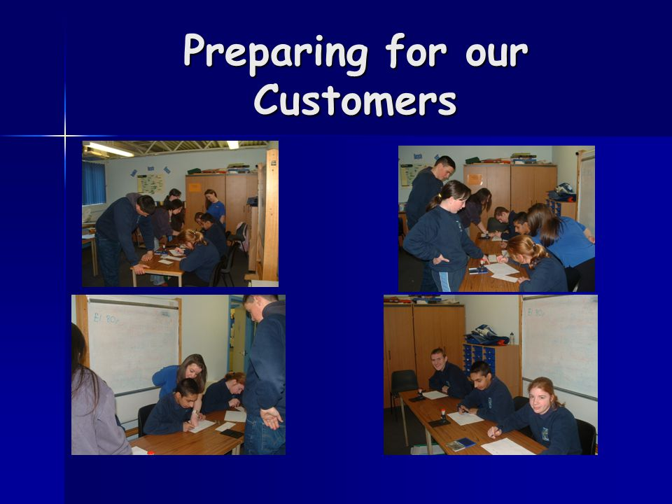 Preparing for our Customers