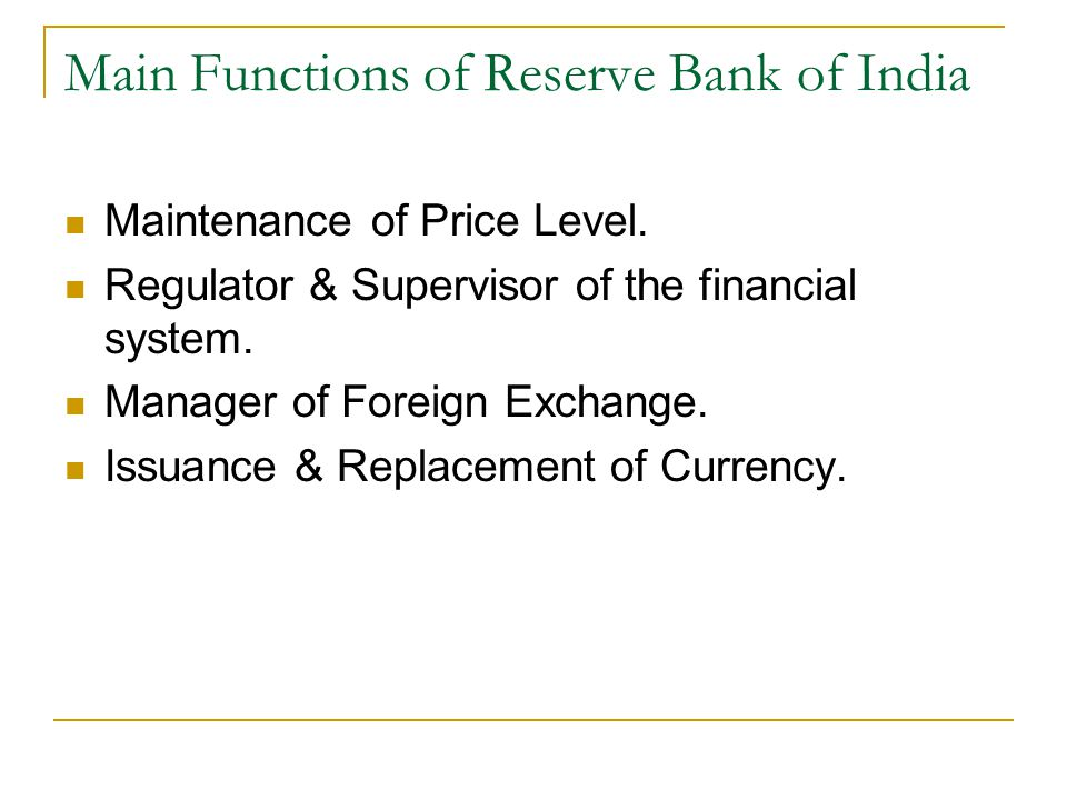 Main Functions of Reserve Bank of India Maintenance of Price Level.