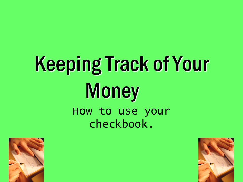 keeping track of your money how to use your checkbook ppt download