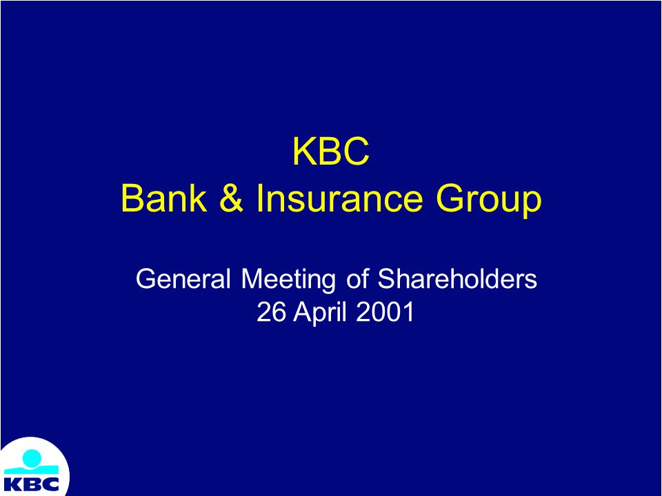 KBC Bank & Insurance Group General Meeting of Shareholders 26 April 2001