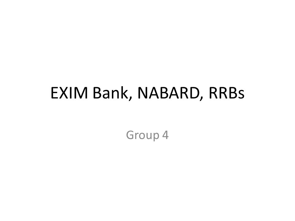 EXIM Bank, NABARD, RRBs Group 4