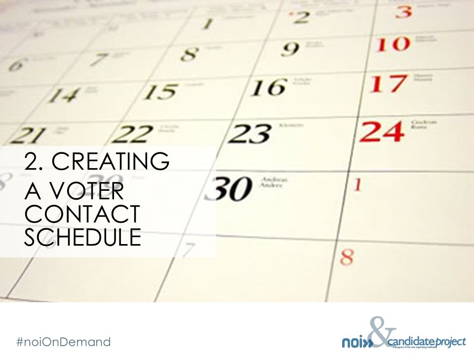 & #noiOnDemand & 2. CREATING A VOTER CONTACT SCHEDULE